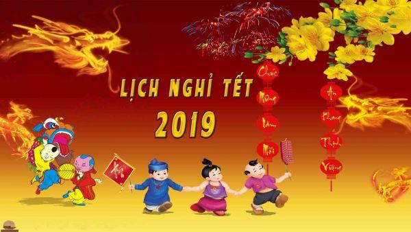 Lịch nghỉ tết Nguyên Đán 2019 là ngày nào | Lịch nghỉ Tết Kỷ Hợi 2019 Chuẩn Nhất