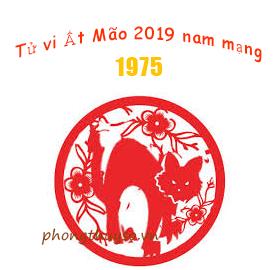 Xem tử vi tuổi Ất Mão năm 2019 nam mạng sinh năm 1975